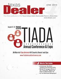 texas dealer june 2015 by texas independent auto dealers