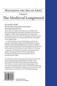 mastering the art of arms volume 2 the medieval longsword