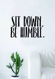 sit down be humble quote wall decal sticker room art vinyl rap hip sit down be humble quote wall decal sticker room art vinyl rap hip hop lyrics music
