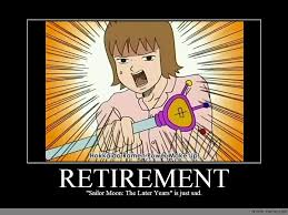 Retirement Meme - retirement anime meme com