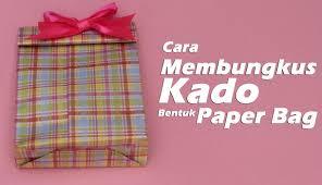 tutorial membungkus kado simple cara membungkus kado paper bag