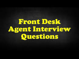 front desk agent interview questions front desk agent interview questions youtube