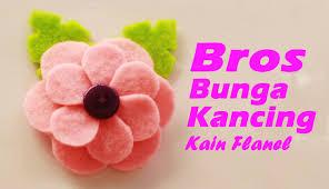 membuat kerajinan bros cara membuat bros bunga kancing dari kain flanel youtube