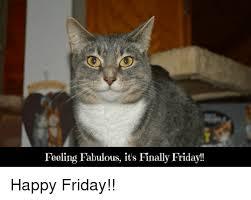 Finally Friday Meme - feeling fabulous it s finally friday happy friday meme on sizzle