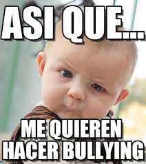 Memes De Bullying - all we need is love como cuando tus amigas te quieren hacer