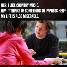 Country Music Memes - dopl3r com memes her i like country music him thinks of