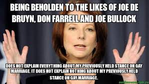 Gay Marriage Meme - being beholden to the likes of joe de bruyn don farrell and joe