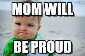 Proud Meme - mom will success kid original meme on memegen