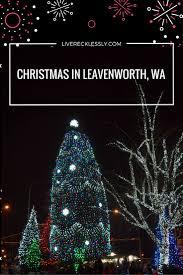 best 25 leavenworth christmas ideas on pinterest