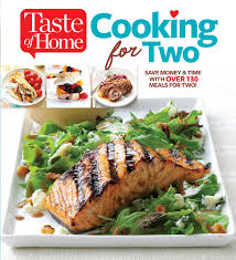 taste of home cooking for two save money u0026 time with over 130