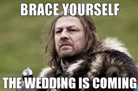 Brace Your Self Meme - 20 wedding memes you ll find funny sayingimages com
