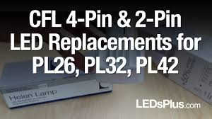 cfl pl26 pl32 pl42 4 pin led lamp replacement youtube