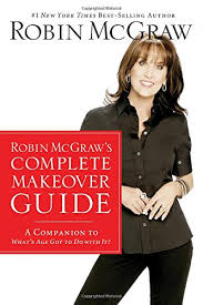 robin mcgraws hairstyle robin mcgraw s complete makeover guide a companion to what s age