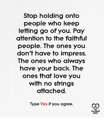 No Strings Attached Memes - stop holding onto people who keep letting go of you pay attention