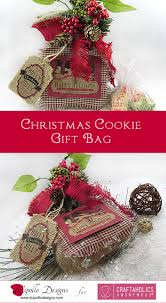christmas cookie gifts craftaholics anonymous christmas cookie gift bag