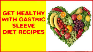 get healthy with gastric sleeve diet recipes youtube