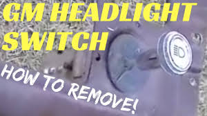 chevy headlight switch removal how to remove c10 headlight