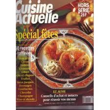 cuisine actuelle hors s駻ie revue cuisine actuelle