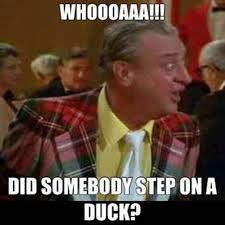 Caddyshack Meme - whoa did somebody step on a duck caddyshack rodney d