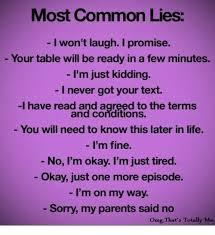 Most Common Memes - 25 best memes about most common lies most common lies memes