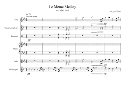 Meme Medley - le meme medley sheet music for woodwind percussion piano and