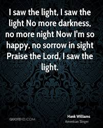 I Saw The Light Hank Williams Hank Williams Quotes Quotehd