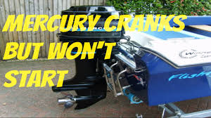 mercury outboard cranks but will not start youtube