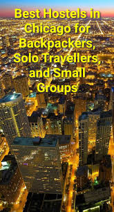 best hostels in chicago for backpackers solo travellers and