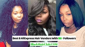 top hair vendors on aliexpress best 8 aliexpress hair vendors with 10k followers black hair club