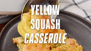 Quick And Easy Main Dish Dinner Ideas Southern Living Yellow Squash Casserole Real Housemoms