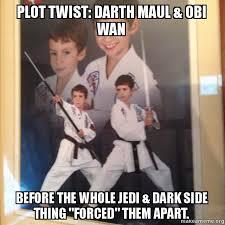 Darth Maul Meme - plot twist darth maul obi wan before the whole jedi dark side