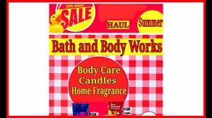 bath body works black friday 2017 bath u0026 body works semi annual sale haul summer 2017 youtube