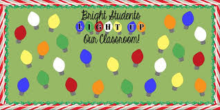 Bright Students LIGHT UP Our Classroom Christmas Bulletin Board