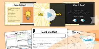 what is light in science light light and dark year 3 lesson pack 1