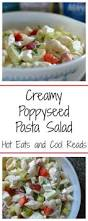 Cold Pasta Salad Dressing Eats And Cool Reads Creamy Poppyseed Pasta Salad Recipe