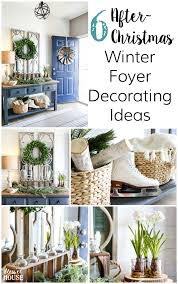 6 after christmas winter foyer decorating ideas