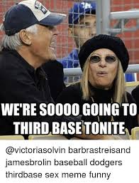 Barbra Streisand Meme - were soooo going to third basetonite barbrastreisand jamesbrolin