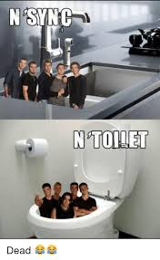 Nsync Meme - n sync n toilet dead meme on me me