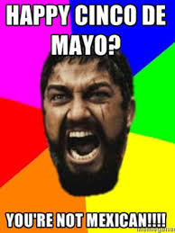 Mexican Funny Memes - the 12 cinco de mayo internet memes we couldnt resist