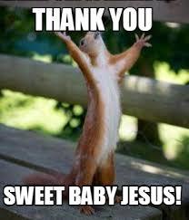 Baby Jesus Meme - meme creator thank you sweet baby jesus meme generator at