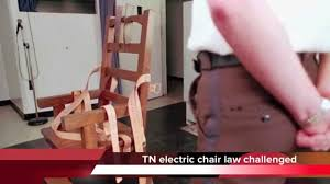 Tennessee Electric Chair Tn Electric Chair Law Challenged Youtube