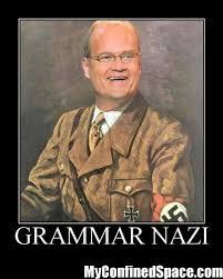 Grammer Nazi Meme - grammar nazi myconfinedspace