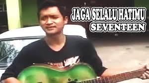 belajar kunci gitar seventeen jaga selalu hatimu intro jaga selalu hatimu seventeen cover gitar akustik oleh pengamen