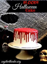 how to make halloween cake decorations bloody halloween cake say it with cake