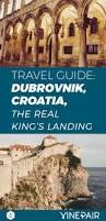 Kings Landing Croatia by Best 25 Dubrovnik Game Of Thrones Ideas On Pinterest Dubrovnik