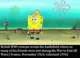 Sad Spongebob Meme - sad moment of spongebob revisiting the battlefield of some colorised
