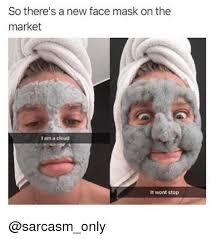 Funny Meme Faces Pictures - so there s a new face mask on the market i am a cloud it wont stop