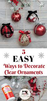 easy ways to decorate clear plastic ornaments for sweet