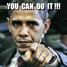 Meme You Can Do It - 20 best you can do it memes that are 100 encouraging