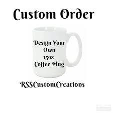 Coffee Mugs Design Custom Made Coffee Mugs Custom Coffee Mug Personalized